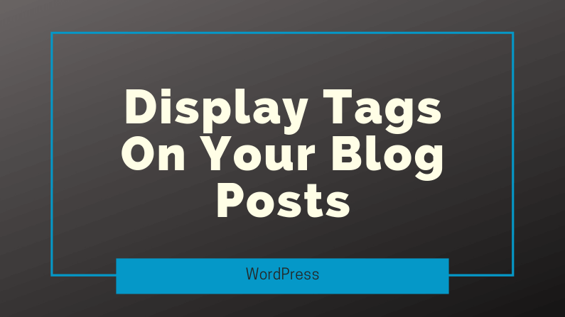 Display Tags On Your Blog Posts