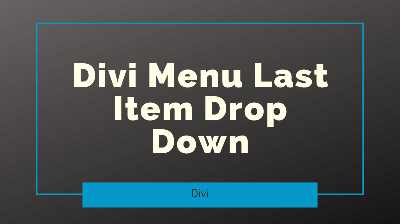 Divi Menu Last Item Drop Down